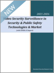 Video Security Surveillance in Security & Public Safety Technologies & Market (with COVID-19 Impact) 2021-2026: 41 Sub-markets in 3 Volumes