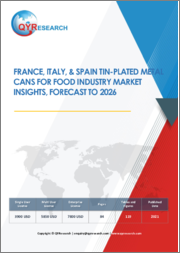 France, Italy, & Spain Tin-Plated Metal Cans for Food Industry Market Insights, Forecast to 2026