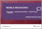 Mobile Messaging: Future Outlook, Strategic Recommendations & Market Forecasts 2021-2025