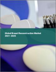 Global Breast Reconstruction Market 2021-2025