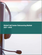 Global Call Center Outsourcing Market 2021-2025