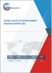 Global Valve Actuator Market Research Report 2021
