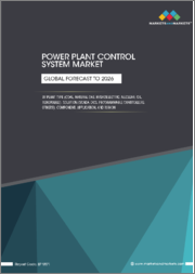 Power Plant Control System Market by Plant Type (Coal, Natural Gas, Hydroelectric, Nuclear, Oil, and Renewable), Solution (SCADA, DCS, Programmable Controllers), Component, Application, and Region - Global Forecast to 2026