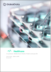 X-Ray Systems - Medical Devices Pipeline Product Landscape, 2021