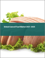 Global Canned Food Market 2021-2025