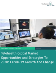 Telehealth Global Market Opportunities And Strategies To 2030: COVID-19 Growth And Change