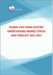 Global and China Electric Order Pickers Market Status and Forecast 2021-2027