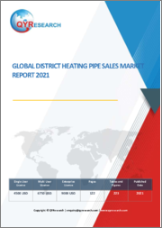 Global District Heating Pipe Sales Market Report 2021