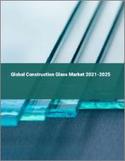 Global Construction Glass Market 2021-2025