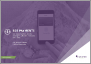B2B Payments: Key Opportunities, Vendor Strategies & Market Forecasts 2021-2026