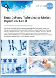 Drug Delivery Technologies Market Report 2021-2031: Forecasts by Technology, by Indication, by Distribution Channel, Regional & Leading National Market Analysis, Leading Drug Delivery Companies, and COVID-19 Recovery Scenarios