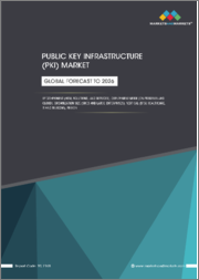 Public Key Infrastructure (PKI) Market by Component (HSM, Solutions, and Services), Deployment Mode (On-premises and Cloud), Organization Size (SMEs and Large Enterprises), Vertical (BFSI, Healthcare, IT and Telecom), Region - Global Forecast to 2026