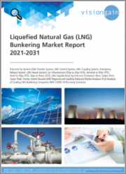 Liquefied Natural Gas (LNG) Bunkering Market Report 2021-2031: Forecasts by System, by Infrastructure, by End-user, Regional & Leading National Market Analysis, Leading Companies, and COVID-19 Recovery Scenarios
