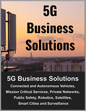 Leading 5G and Beyond Business Solutions Market: Connected and Autonomous Vehicles, Mission Critical Services, Private Networks, Public Safety, Robotics, Satellites, Smart Cities and Surveillance