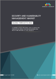 Security and Vulnerability Management Market by Component (Software and Services), Target, Deployment Mode (Cloud and On-premises), Organization Size (SMEs and Large Enterprises), Vertical, and Region - Global Forecast to 2026