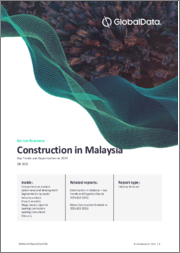 Construction in Malaysia - Key Trends and Opportunities to 2019