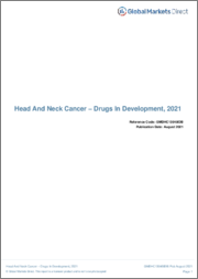 Head And Neck Cancer (Oncology) - Drugs In Development, 2021