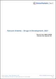 Fanconi Anemia (Hematology) - Drugs in Development, 2021