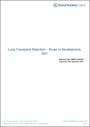 Lung Transplant Rejection (Immunology) - Drugs in Development, 2021