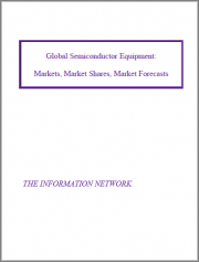 Global Semiconductor Equipment: Markets, Market Shares and Market Forecasts