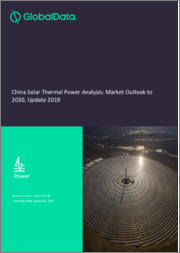 China Solar Thermal Power Analysis: Market Outlook to 2030, Update 2019