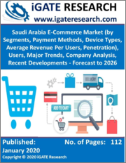 Saudi Arabia E-Commerce Market (by Segments, Payment Methods, Device Types, Average Revenue Per Users, Penetration), Users, Major Trends, Company Analysis, Recent Developments - Forecast to 2026