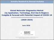 Global Molecular Diagnostics Market (by Application, Technology, End-Use & Region): Insights & Forecast with Potential Impact of COVID-19 (2020-2024)