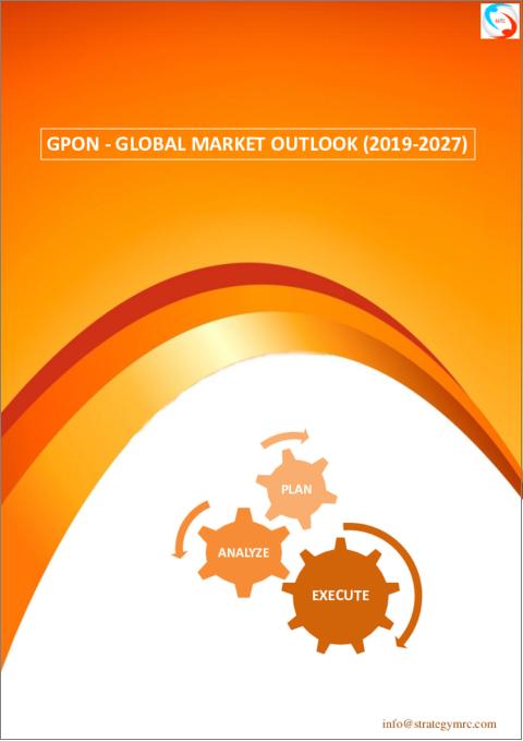 GPON - Global Market Outlook (2019-2027)