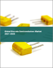 Global Discrete Semiconductors Market 2021-2025