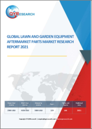 Global Lawn and Garden Equipment Aftermarket Parts Market Research Report 2021
